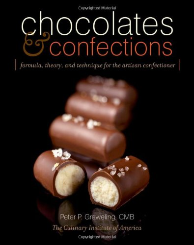 9780764588440: Chocolates and Confections: Formula, Theory, and Technique for the Artisan Confectioner