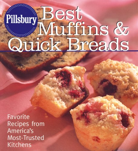 9780764588532: Pillsbury Best Muffins and Quick Breads Cookbook: Favorite Recipes from America's Most-Trusted Kitchen (Pillsbury Cooking)