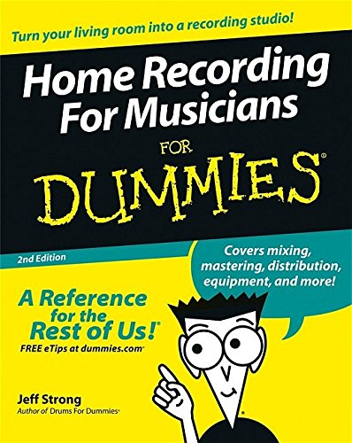 9780764588846: Home Recording For Musicians For Dummies