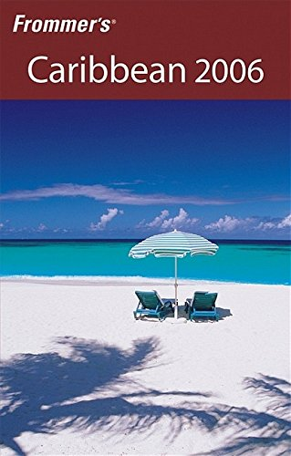 Frommer's Caribbean 2006 (Frommer's Complete) (0764588915) by Darwin Porter; Danforth Prince