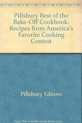 9780764589195: Pillsbury Best of the Bake-Off Cookbook, Large Print: Recipes from America's Favorite Cooking Contest (with a Quick & Easy Main Meals Chapter!)