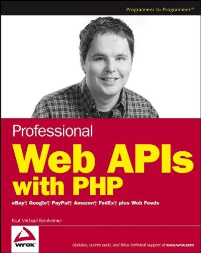 9780764589546: Professional Web APIs with PHP: eBay, Google, PayPal, Amazon, FedEx, Plus Web Feeds (Programmer to Programmer)