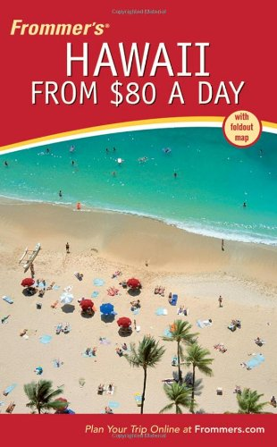 9780764595899: Frommer's Hawaii from $80 a Day (Frommer's $ A Day)