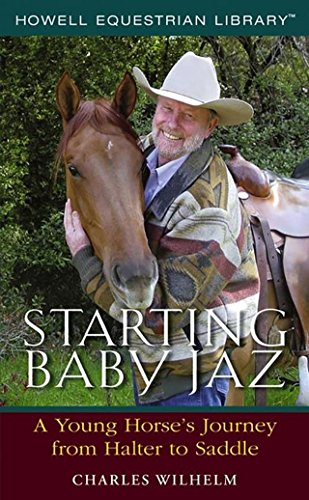 9780764596308: Starting Baby Jaz : A Young Horse's Journey From Halter to Saddle