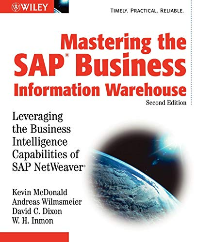 Mastering the SAP Business Information Warehouse: Leveraging: Kevin McDonald, Andreas