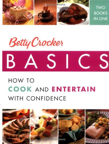9780764596452: Betty Crocker Basics: How to Cook and Entertain with Confidence (Betty Crocker Books)