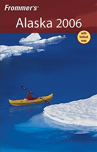 9780764596612: Frommer's Alaska 2006 (Frommer's Complete Guides)
