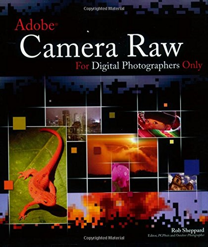 9780764596834: Adobe Camera Raw For Digital Photographers Only
