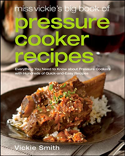 9780764597268: Miss Vickie's Big Book of Pressure Cooker Recipes