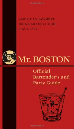 Mr. Boston: Official Bartender's and Party Guide: Mr. Boston