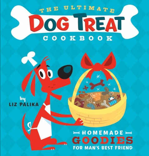 9780764597732: The Ultimate Dog Treat Cookbook: The Homemade Goodies for Man's Best Friend