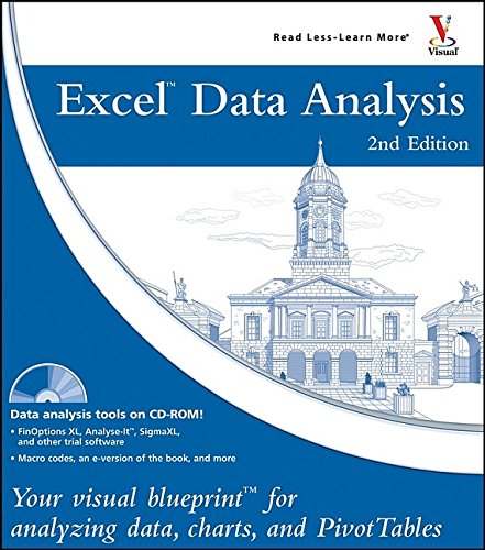 Excel Data Analysis: Your Visual Blueprint for Analyzing Data, Charts, and PivotTables, 2nd Edition...