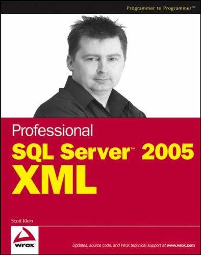 9780764597923: Professional SQL Server 2005 XML (Programmer to Programmer)