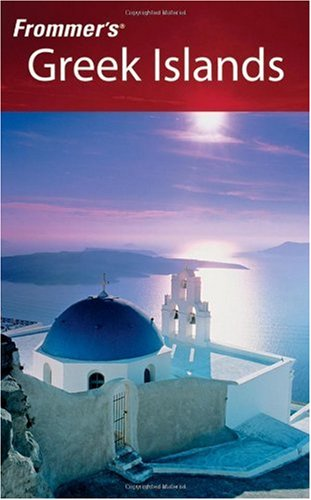 9780764598326: Frommer's Greek Islands (Frommer's Complete Guides)