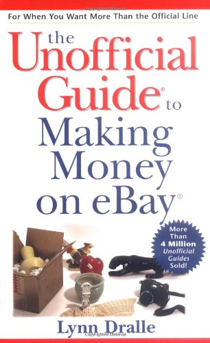 The Unofficial Guide to Making Money on eBay (0764598333) by Lynn Dralle