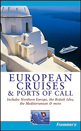 9780764598975: Frommer's European Cruises and Ports of Call (Frommer's Cruises)