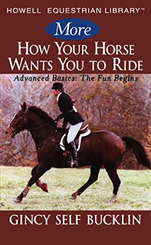 9780764599149: More How Your Horse Wants You to Ride: Advanced Basics: The Fun Begins (Howell Equestrian Library)