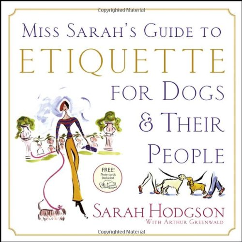 9780764599880: Miss Sarah's Guide to Etiquette for Dogs & Their People