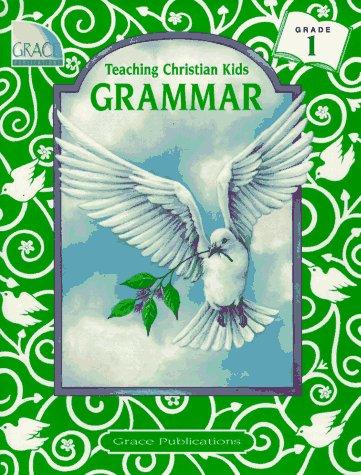 9780764702181: Teaching Christian Kids Grammar Grade 1