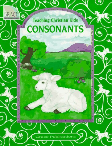 Teaching Christian Kids Consonants (0764702211) by Frank Schaffer Publications