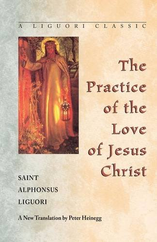 9780764800313: The Practice of the Love of Jesus Christ (A Liguori Classic)