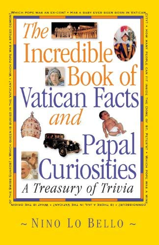 9780764801716: The Incredible Book of Vatican Facts and Papal Curiosities: A Treasury of Trivia