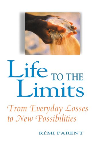 9780764801853: Life to the Limits: From Everyday Losses to New Possibilities