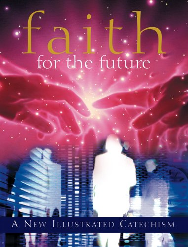 9780764801891: Faith for the Future: A New Illustrated Catechism