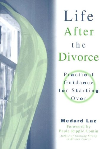 9780764801914: Life After the Divorce: Practical Guidance for Starting Over