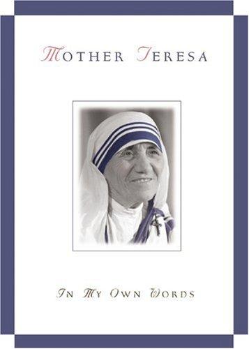 Mother Teresa : In My Own Words: Mother Teresa of