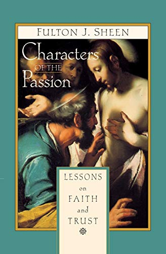 9780764802294: Characters of the Passion: Lessons on Faith and Trust