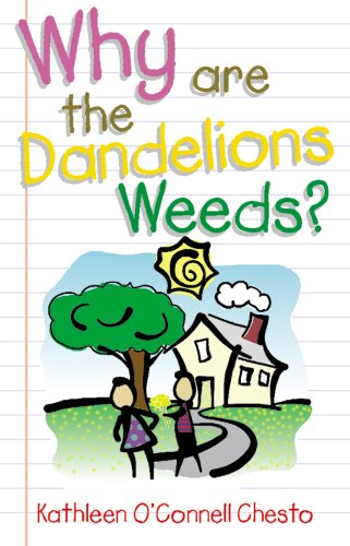 Why Are the Dandelions Weeds (0764804065) by Kathleen O. Chesto