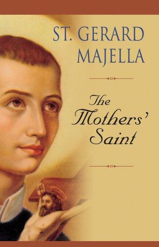 St. Gerard Majella: The Mothers' Saint: Tobin, Thomas