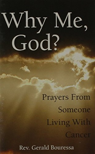 9780764805271: Why Me, God?: Prayers From Someone Living With Cancer