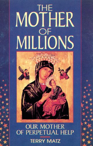 9780764805332: The Mother of Millions: Our Mother of Perpetual Help