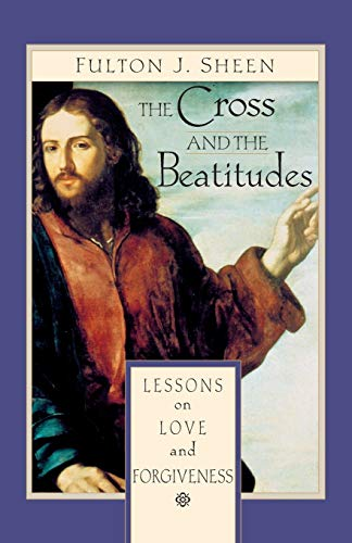 9780764805929: The Cross and the Beatitudes: Lessons on Love and Forgiveness