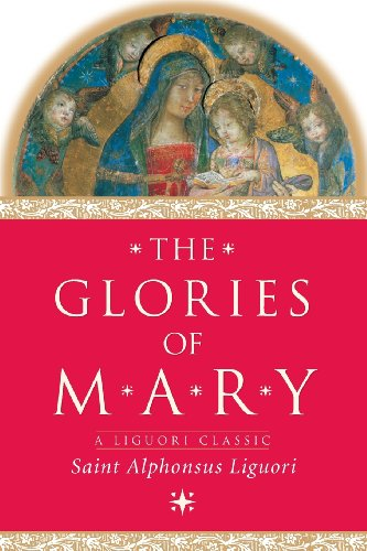 9780764806643: The Glories of Mary (A Liguori Classic)