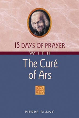 9780764807138: 15 Days of Prayer With The Curé of Ars (15 Days of Prayer Books)