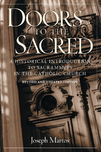 9780764807183: Doors to the Sacred: A Historical Introduction to Sacraments in the Catholic Church