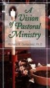 9780764807718: A Vision of Pastoral Ministry