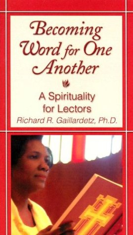9780764807732: Becoming Word for One Another: A Spirituality for Lectors