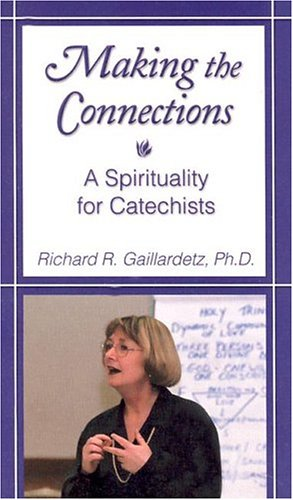 9780764807749: Making the Connections: A Spirituality for Catechists