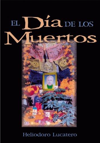 9780764807794: El Dia De Los Muertos: Padre Heliodoro Lucatero (Spanish Edition)