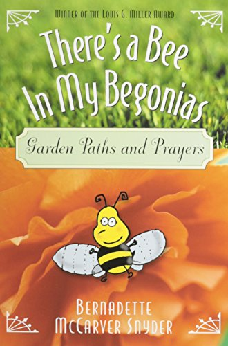 9780764807879: There's a Bee in My Begonias: Garden Paths and Prayers