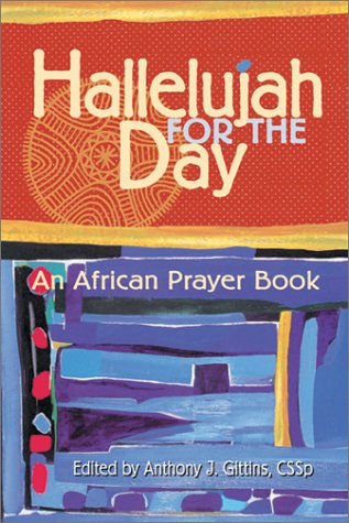 Hallelujah for the Day : An African: Gittins, Anthony J.