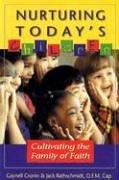 Nurturing Today's Children: Cultivating the Family of: John J. Rathschmidt,