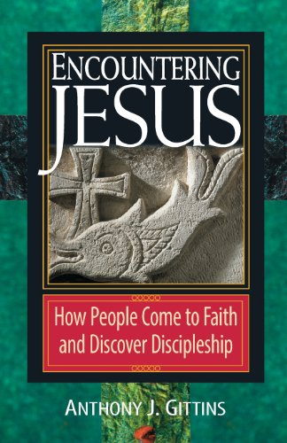 Encountering Jesus: How People Come to Faith: Anthony J. Gittins