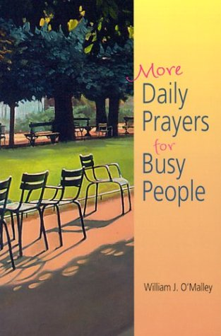 More Daily Prayers for Busy People: O'Malley S.J., William