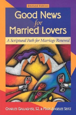 9780764809989: Good News for Married Lovers: A Scriptural Path for Marriage Renewal, Revised Edition