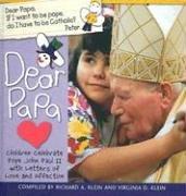Dear Papa: Children Celebrate Pope John Paul: Virginia D. Klein;